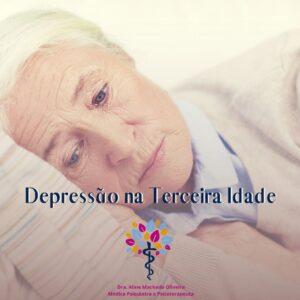 Depressão na Terceira Idade: